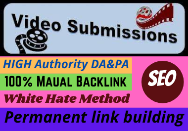 Live 50 Video Submission high authority permanent dofollow link building