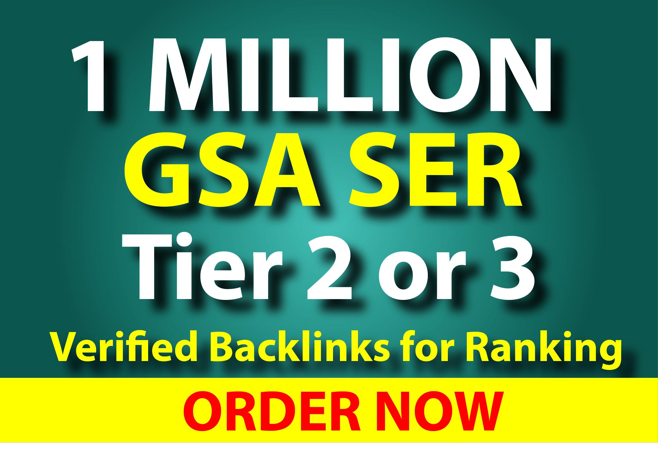 1 Million GSA SER Tier 2 or 3 Verified Backlinks for Ranking