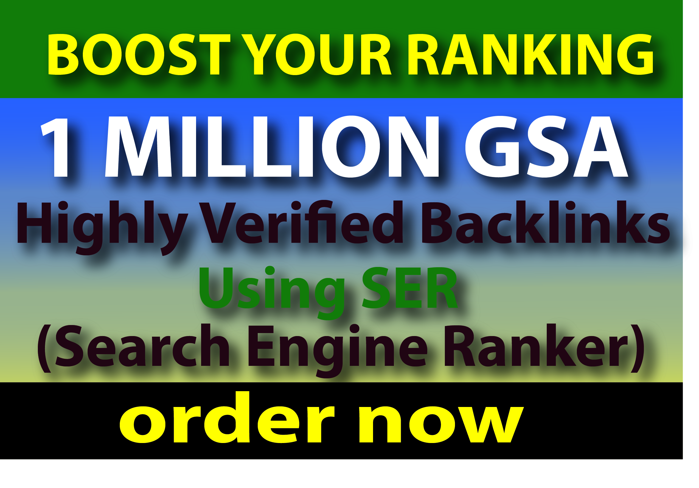 I will create 1 million verified backlinks for ranking using gsa ser