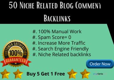 Create 50 Niche Related, Traffic boosting high DA PA blog commenting backlinks