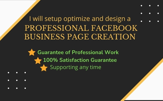 I will set up,  optimize and design a professional Facebook business page creation.