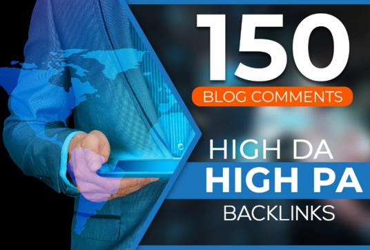 Build 150 MANUAL Unique Domain Dofollow Blog comments Backlinks On High DA PA Sites