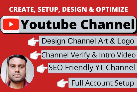 I will create, setup, design and optimize YT