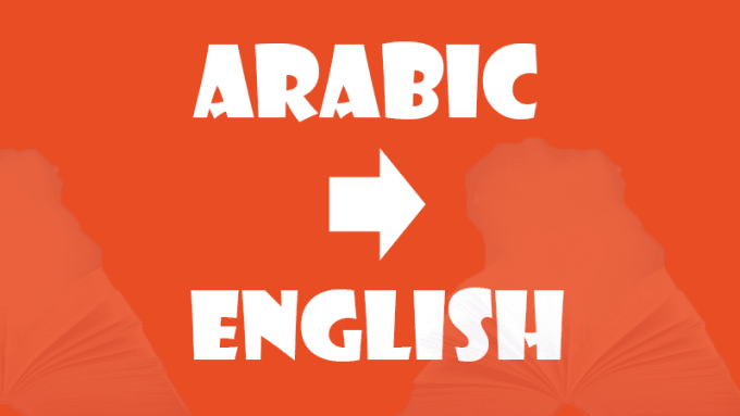 Arabic to English translation and vice versa.
