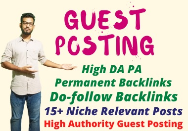 I Will Do 15+ Guest Posting From High Authority Websites