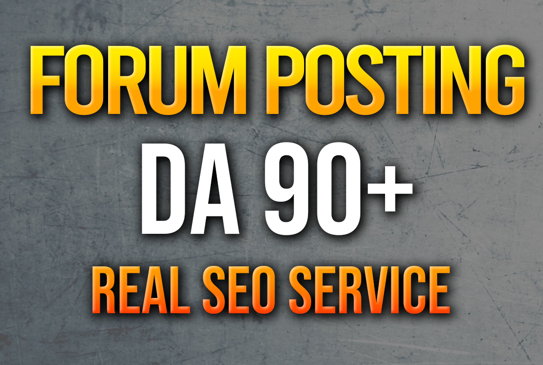 High Quality Forum Posting Service Da 90 For Google Top Ranking