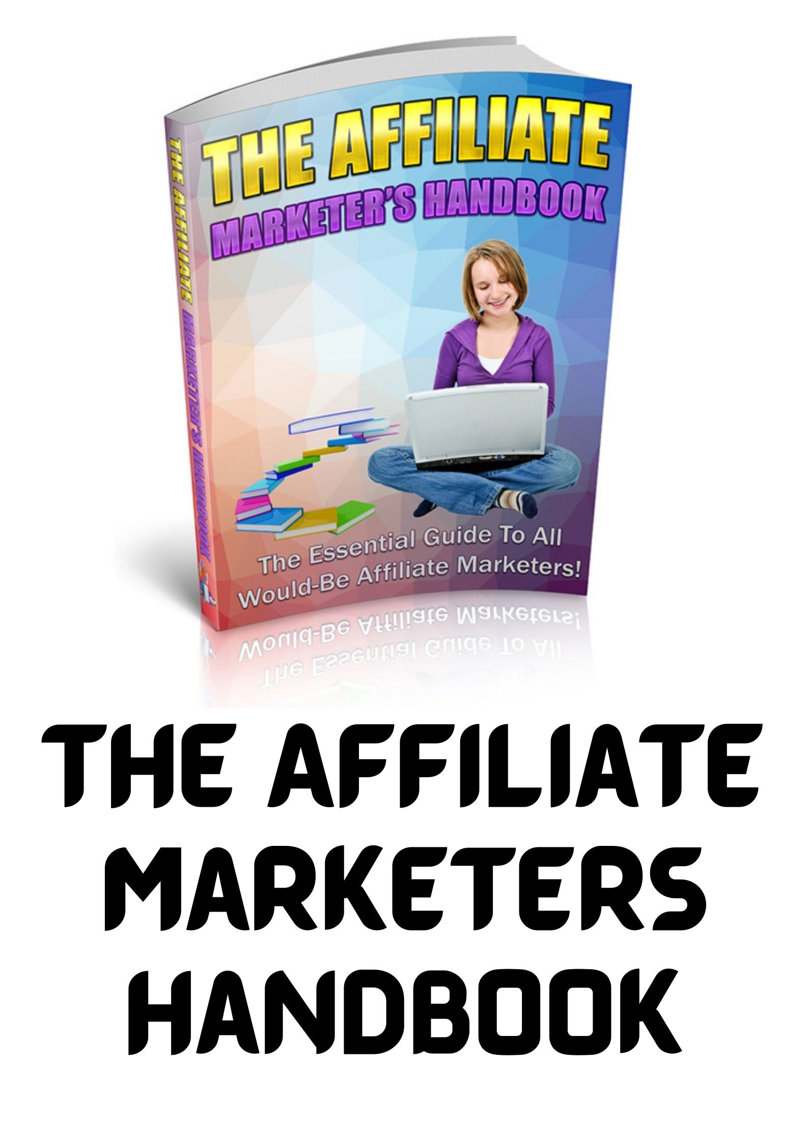 The Affiliate Marketers Handbook The Affiliate Marketers Handbook