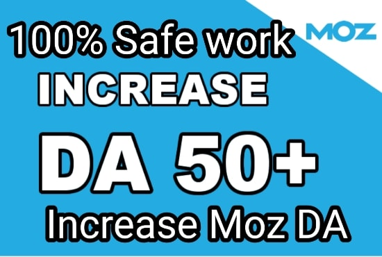 Increase domain authority MOZ DA 50 plus with high quality backlinks