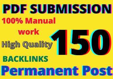 I'll do Manually PDF submission on top 150 high authority Do Follow backlinks
