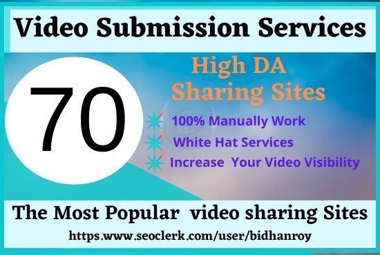 Manual video submission on the top 70 video sharing sites