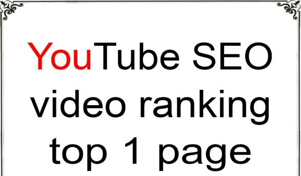 YOUTUBE VIDEO RANKING TOP 1 PAGE GUARANTEE TOP RESULTS 2021