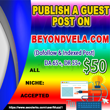 Publish a Guest Post On BEYONDVELA. COM 50K+ traffic