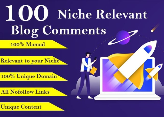 I will provide 100 niche relevant high DA DR blog comments
