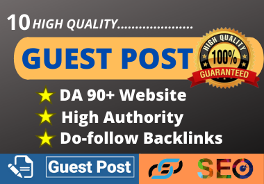 I will write and publish 10 dofollow Guest Posts on High DA Websites with High Authority Backlinks