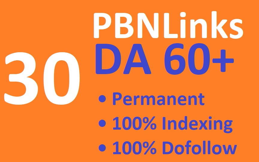 Get 30 High Quality DA 60+ Permanent Dofollow PBN Links