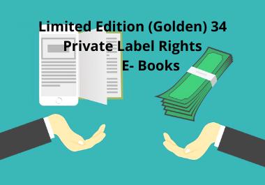 I will send you Limited Edition 34 private label rights e-Books