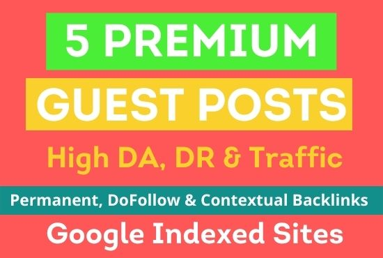 I will write and publish 5 guest posts on high da blogs relevant to your niche