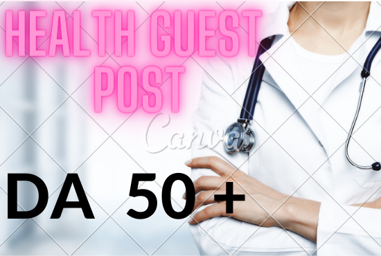 I will do health guest posts on high da blog DA50+