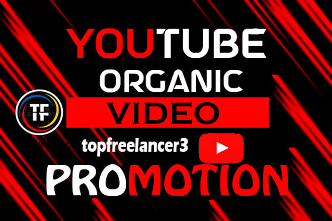 I will do organically your video promotion