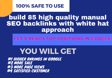 I will build 85 high quality manual SEO backlinks with white hat approach