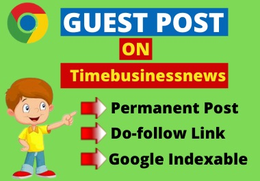 I Will Write And Publish Guest Post On timebusinessnews