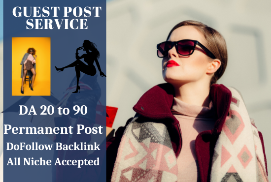 I will do High DA,  High Quality Guest Posting on High Authority Fashion Sites