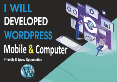 I will developed WordPress website speed optimization mobile and computer friendly