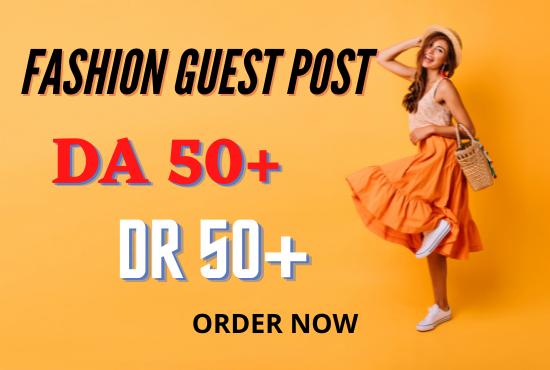 I will do Fashion guest post on high da Blogs