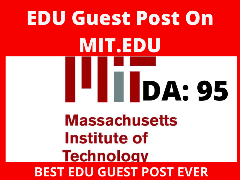 Write And Publish Dofollow Edu Guest Post On MIT. Edu DA 95