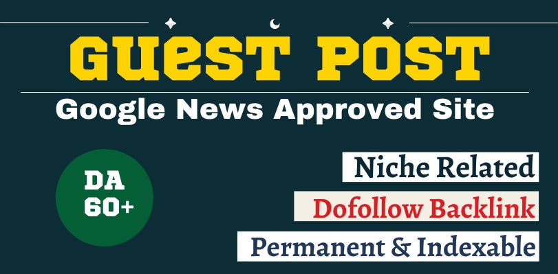 Publish a Niche Dofollow Guest Post on Google News Approved