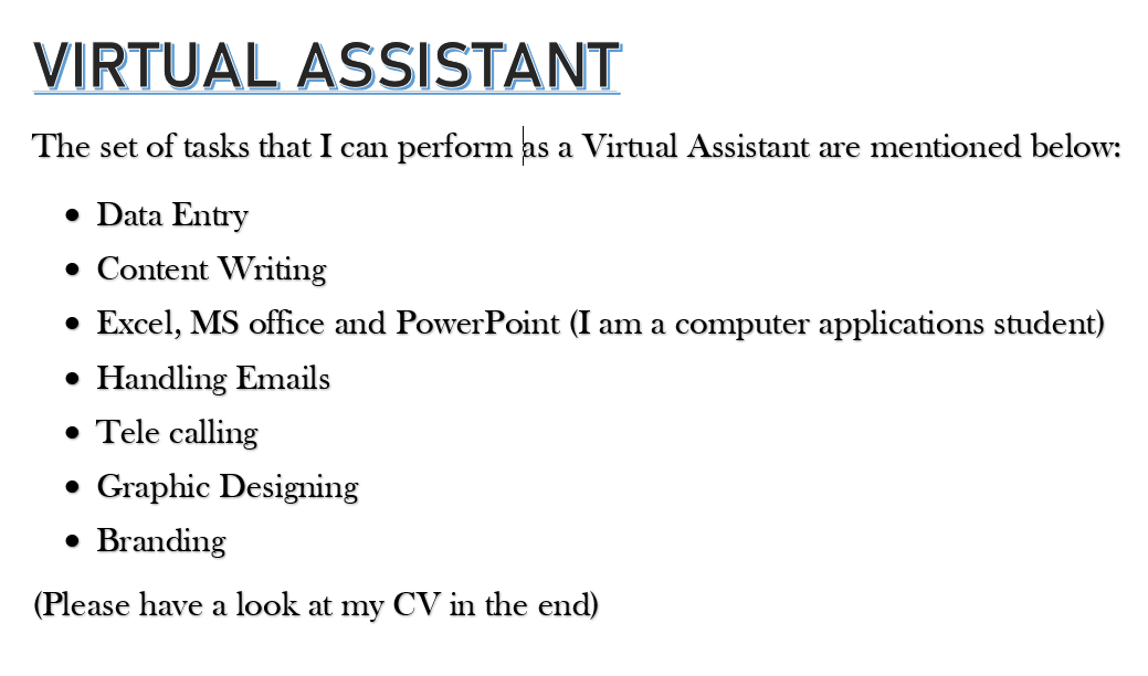 Virtual Assistant Data entry,  Excel,  MSworld,  MSoffice,  Contentwriting,  GraphicDesign,  Branding