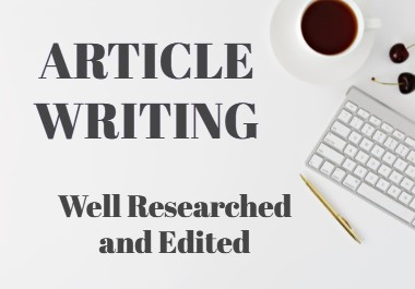 I Will Write A 500 Word Article that is Unique and Well Researched on any topic