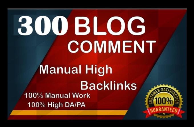 I will do 300 manual dofollow blog comments backlinks
