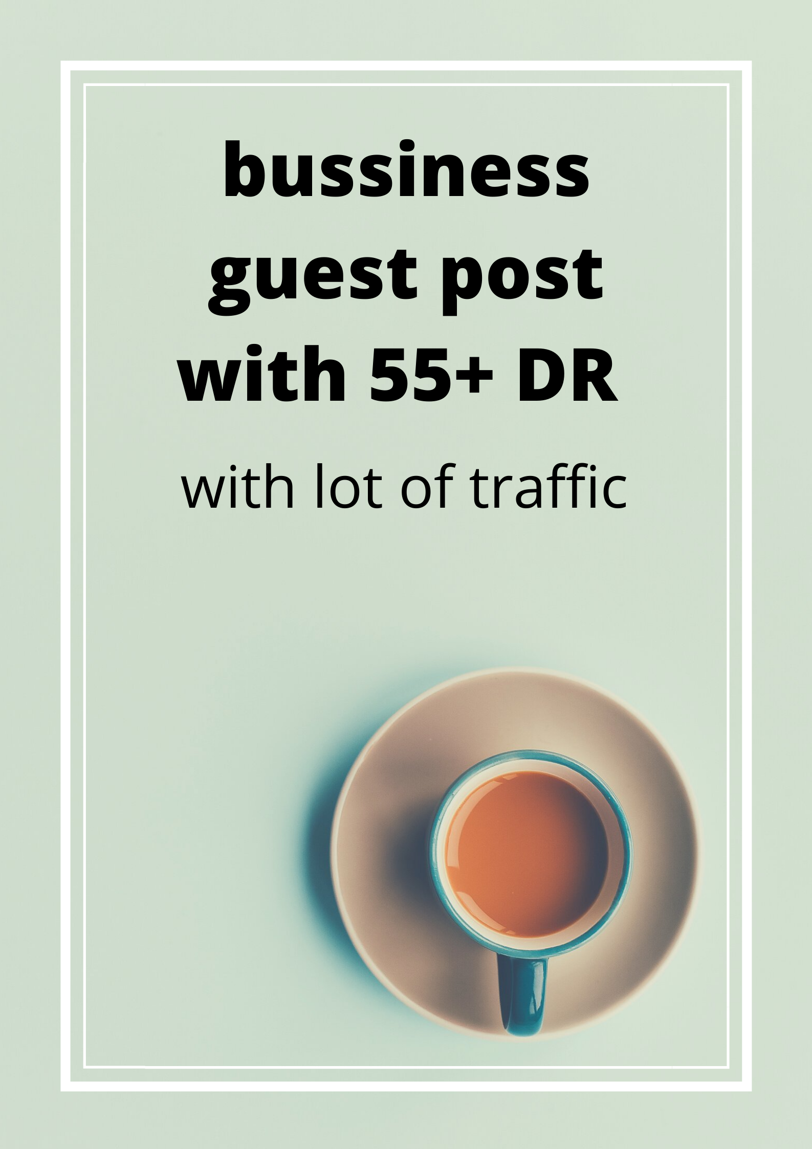 Guest post with DR or DA for business