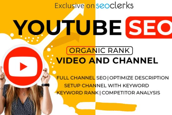 I will do organic youtube chanel and video SEO to improve organic rank