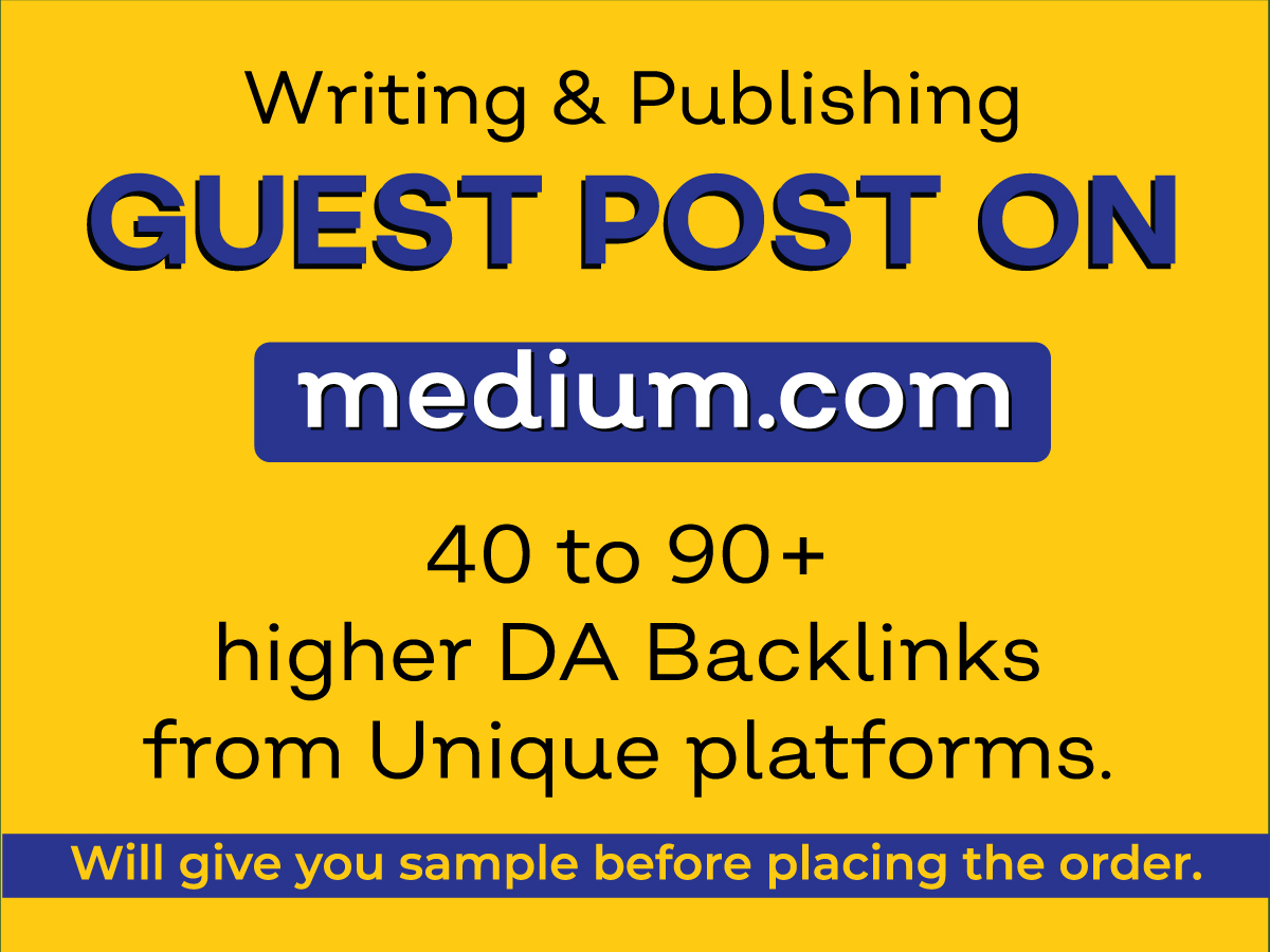 Strong 40 to 90+ DA backlinks by publishing content on Medium. com and relevant platform