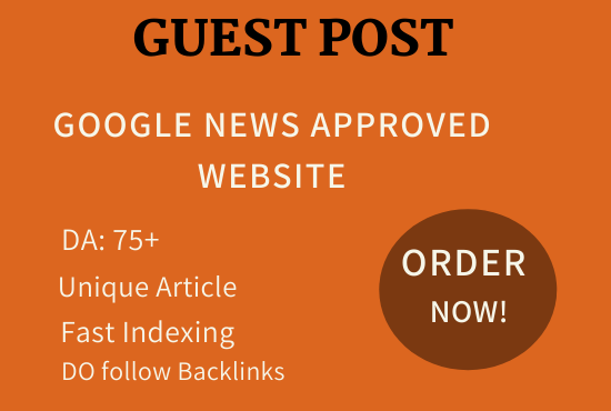 I will do guest post on da 75 google news approved with do follow backlinks