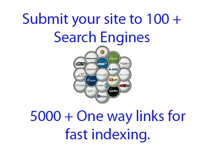 Submit your site to 100 + Search Engines