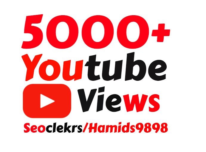 I will add Super Fast 5000+ YouTube Views