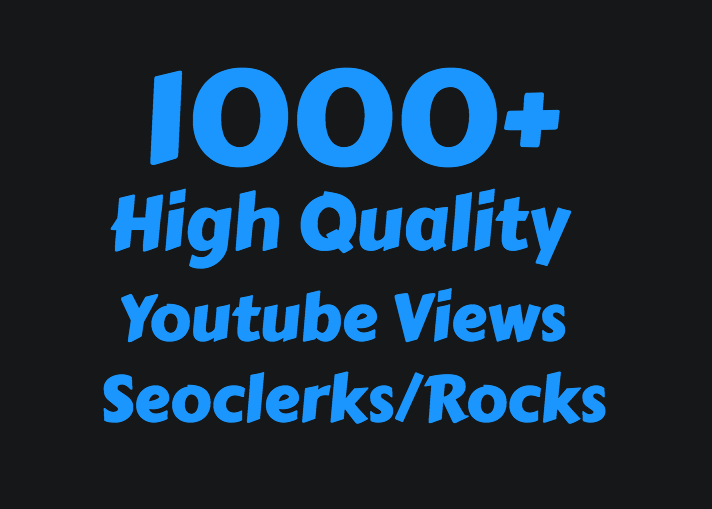 I will Add 1000 High Quality Views