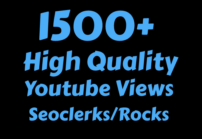 I will Add 1500 to 2000+ High Quality Youtube vie ws