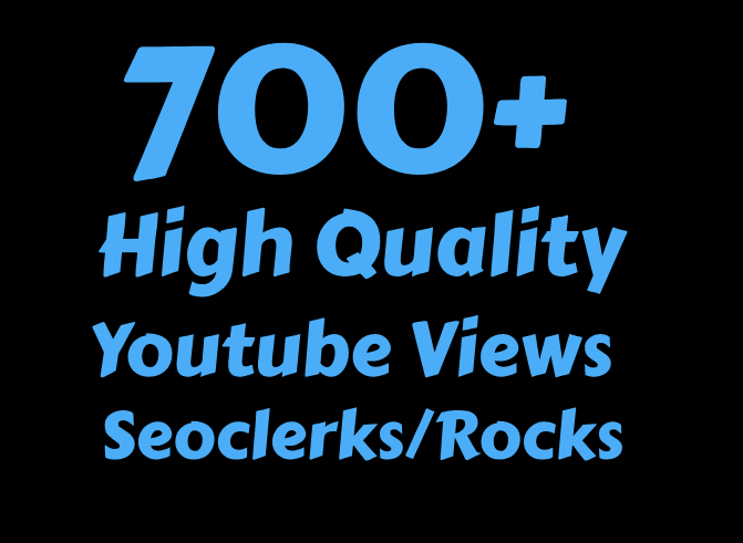 I will Add 700+ High Quality Views