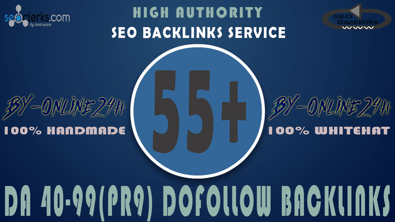 55+ DA 40-99(PR9) Dofollow High Authority Backlinks only