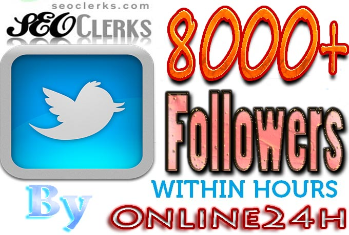 Get You FAST 8,000+ Twitter Followers only
