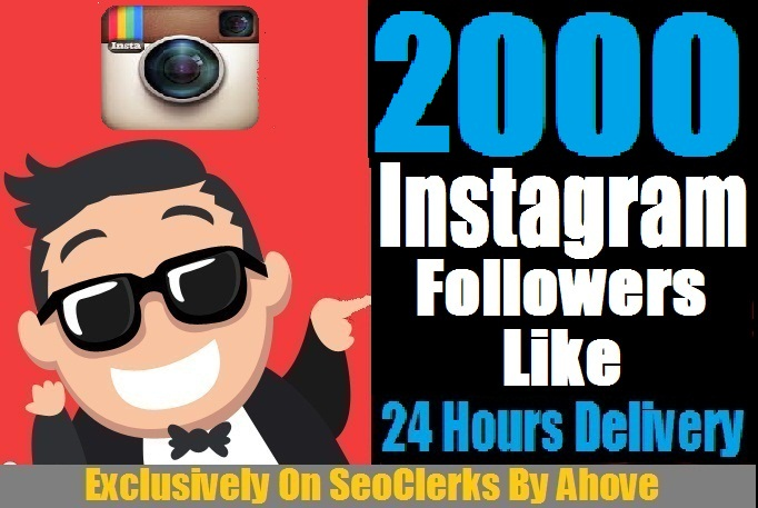 Start Instant 2000 Followers Or 2000 Likes In Your Profile