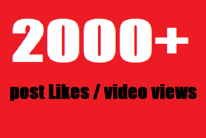 give Fast 2,000+ Posts likes / video views within few...