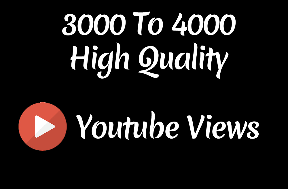 Instant 3000 to 4000 High Quality Youtube Vie ws