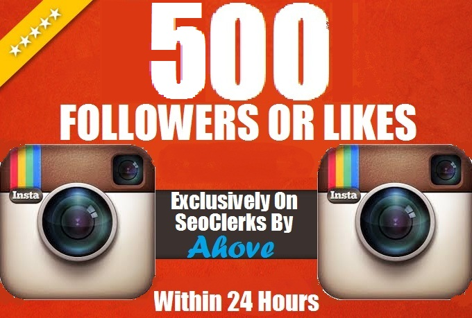 Get Instant 500 Likes Or 500 Followers To Your Profile