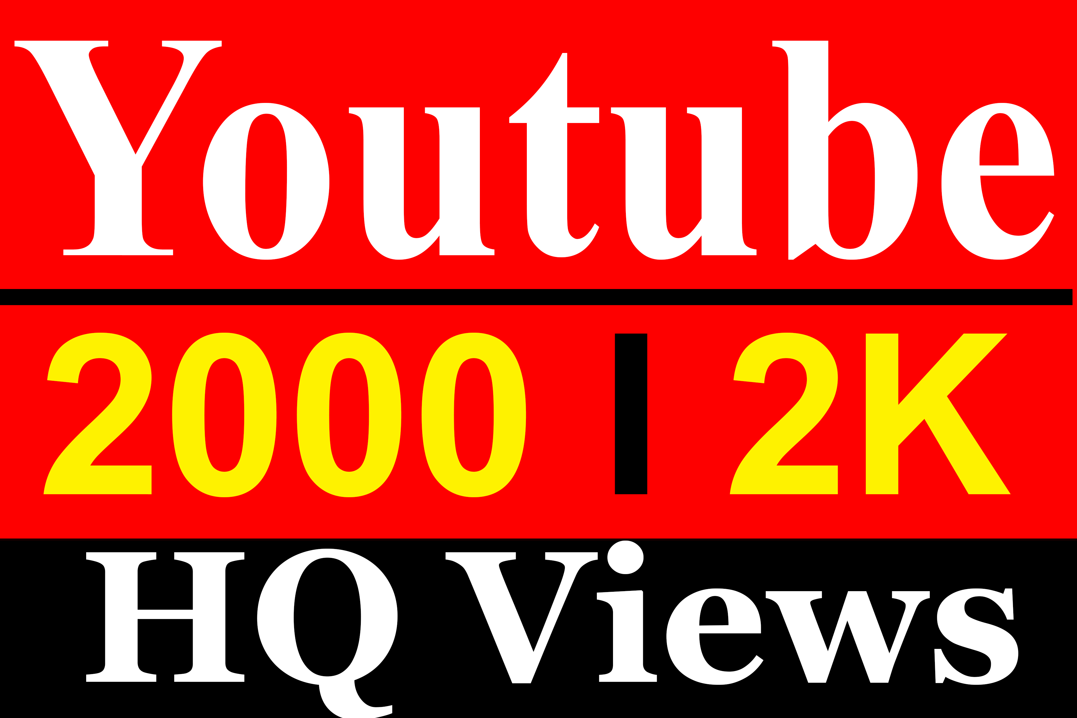 2000 To 3000 YouTube Vie ws High Quality Fully Safe Instant Start