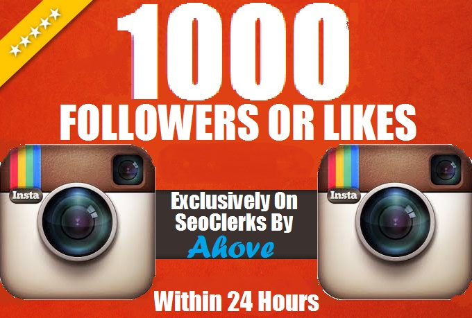 Get Instant 1000 HQ Instagram Followers Or 1000 Likes... for $2